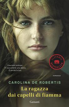 La ragazza dai capelli di fiamma - Carolina De Robertis - copertina
