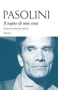 Libro Il sogno di una cosa Pier Paolo Pasolini