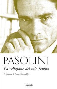 Libro La religione del mio tempo Pier Paolo Pasolini