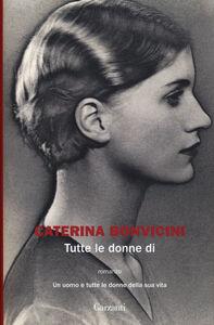 Libro Tutte le donne di Caterina Bonvicini