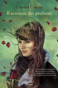 Libro Il sentiero dei profumi Cristina Caboni