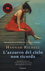 Libro L' azzurro del cielo non ricorda Hannah Richell
