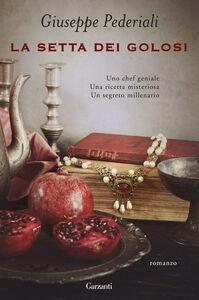 Foto Cover di La setta dei golosi, Libro di Giuseppe Pederiali, edito da Garzanti Libri
