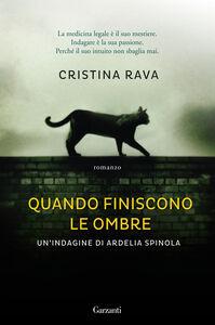 Libro Quando finiscono le ombre Cristina Rava