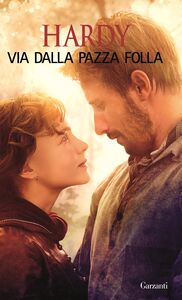 Libro Via dalla pazza folla Thomas Hardy