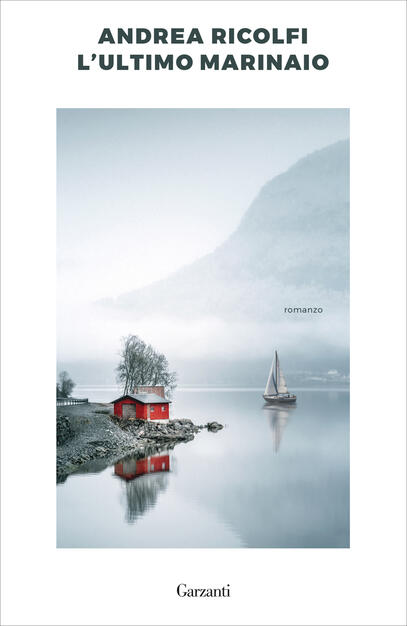 L' ultimo marinaio - Andrea Ricolfi - Libro - Garzanti - Narratori moderni | IBS