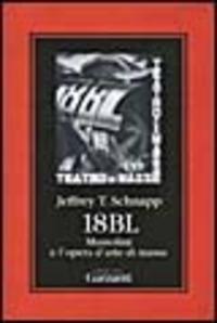 18 BL. Mussolini e l'opera d'arte di massa - Schnapp Jeffrey T. - wuz.it