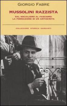 Mussolini razzista. Dal socialismo al fascismo: la formazione di un antisemita.pdf