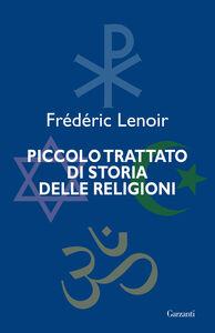Libro Piccolo trattato di storia delle religioni Frédéric Lenoir