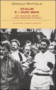 Libro Stalin e i suoi boia. Un'analisi del regime e della psicologia stalinisti Donald Rayfield