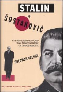 Stalin e Sostakovic. Lo straordinario rapporto tra il feroce dittatore e il grande musicista