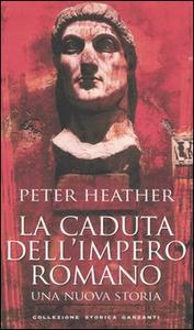 Libro La caduta dell'impero romano. Una nuova storia Peter Heather