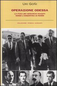 Operazione Odessa. La fuga dei gerarchi nazisti verso l'Argentina di Perón - Uki Goñi - copertina
