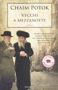 Foto Cover di Vecchi a mezzanotte, Libro di Chaim Potok, edito da Garzanti Libri