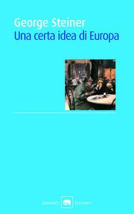 Libro Una certa idea di Europa George Steiner