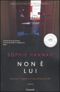 Foto Cover di Non è lui, Libro di Sophie Hannah, edito da Garzanti Libri