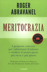 Libro Meritocrazia. 4 proposte concrete per valorizzare il talento e rendere il nostro paese più ricco e più giusto Roger Abravanel