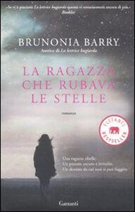 Foto Cover di La ragazza che rubava le stelle, Libro di Brunonia Barry, edito da Garzanti Libri