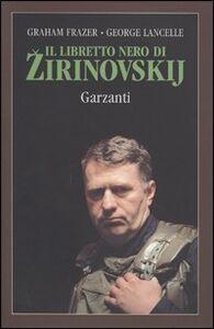 Libro Il libretto nero di Zirinovskij Graham Frazer , George Lancelle