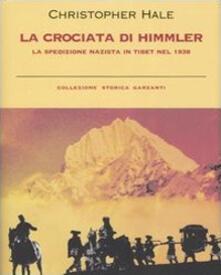 La crociata di Himmler. La spedizione nazista in Tibet nel 1938 - Christopher Hale - copertina