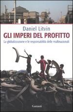 Gli imperi del profitto. La globalizzazione e le responsabilità delle multinazionali
