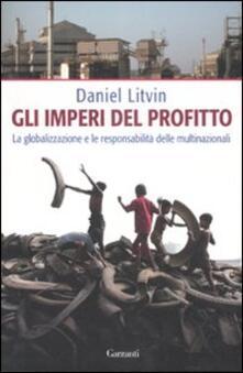 Gli imperi del profitto. La globalizzazione e le responsabilità delle multinazionali - Daniel Litvin - copertina