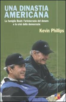 Una dinastia americana. La famiglia Bush: laristocrazia del denaro e la crisi della democrazia.pdf