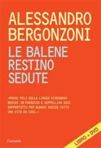 Libro Le balene restino sedute. Con DVD Alessandro Bergonzoni