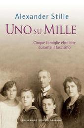 Uno su mille. Cinque famiglie ebraiche durante il fascismo