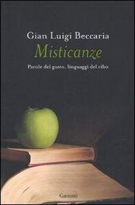 Libro Misticanze. Parole del gusto, linguaggi del cibo G. Luigi Beccaria