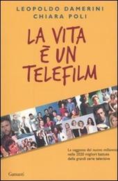 La vita è un telefilm. La saggezza del nuovo millennio nelle 2020 migliori battute delle grandi serie televisive
