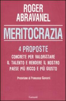 Meritocrazia. Quattro proposte concrete per valorizzare il talento e rendere il nostro paese più ricco e più giusto - Roger Abravanel - copertina