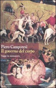 Foto Cover di Il governo del corpo. Saggi in miniatura, Libro di Piero Camporesi, edito da Garzanti Libri