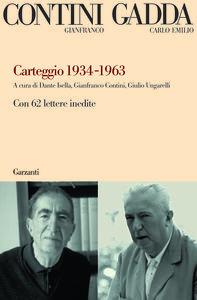 Libro Carteggio 1934-1963. Con 62 lettere inedite Gianfranco Contini , Carlo E. Gadda