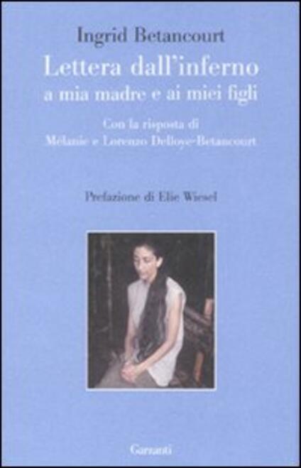 Lettera dall'inferno a mia madre e ai miei figli - Ingrid Betancourt - copertina