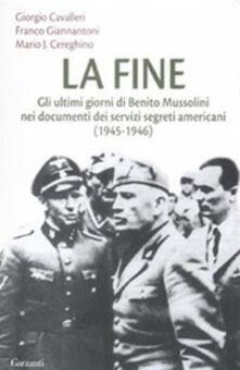 Premioquesti.it La fine. Gli ultimi giorni di Benito Mussolini nei documenti dei servizi segreti americani (1945-1946) Image
