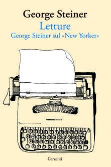 Criticalwinenotav.it Letture. George Steiner sul «New Yorker» Image