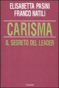 Libro Carisma. Il segreto del leader Elisabetta Pasini , Franco Natili