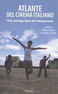 Foto Cover di Atlante del cinema italiano. Corpi, paesaggi, figure del contemporaneo, Libro di  edito da Garzanti Libri