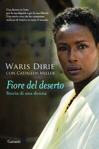 Libro Fiore del deserto. Storia di una donna Waris Dirie , Cathleen Miller