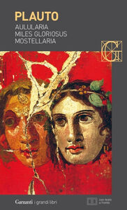 Libro Aulularia-Miles gloriosus-Mostellaria. Testo latino a fronte T. Maccio Plauto