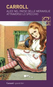 Foto Cover di Alice nel paese delle meraviglie-Attraverso lo specchio, Libro di Lewis Carroll, edito da Garzanti Libri