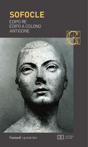 Libro Edipo re-Edipo a Colono-Antigone. Testo greco a fronte Sofocle