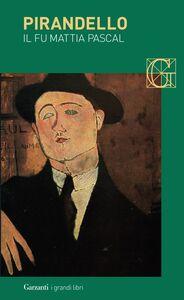 Foto Cover di Il fu Mattia Pascal, Libro di Luigi Pirandello, edito da Garzanti Libri