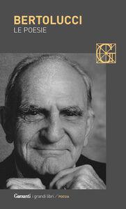 Foto Cover di Le poesie, Libro di Attilio Bertolucci, edito da Garzanti Libri