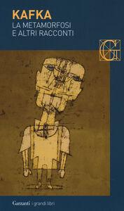 Foto Cover di La metamorfosi e altri racconti, Libro di Franz Kafka, edito da Garzanti Libri
