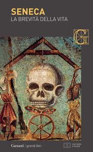 Libro La brevità della vita. Testo latino a fronte Lucio Anneo Seneca