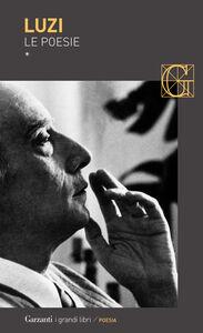 Foto Cover di Poesie, Libro di Mario Luzi, edito da Garzanti Libri
