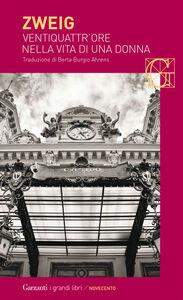 Foto Cover di Ventiquattr'ore nella vita di una donna, Libro di Stefan Zweig, edito da Garzanti Libri
