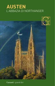 Foto Cover di L' abbazia di Northanger, Libro di Jane Austen, edito da Garzanti Libri